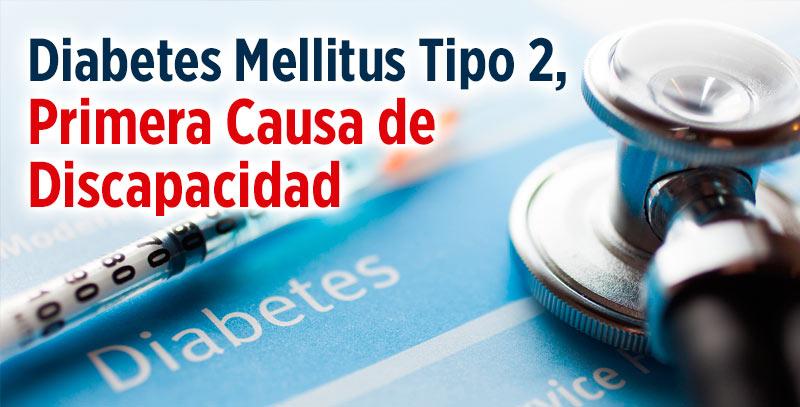 Diabetes Mellitus Tipo 2, Primera Causa de Discapacidad