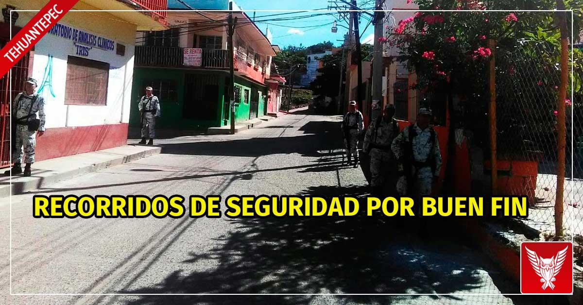 Guardia Nacional y Policía Municipal coordinan recorridos de seguridad en Tehuantepec por inicio de Buen Fin. - Cortamortaja, Agencia de Noticias